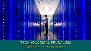 TechnologicalFeudalism